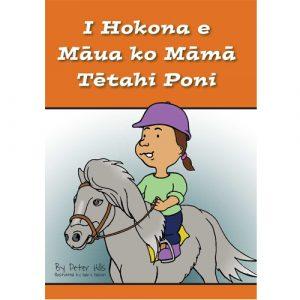 I Hokona e Māua ko Māmā Tētahi Poni