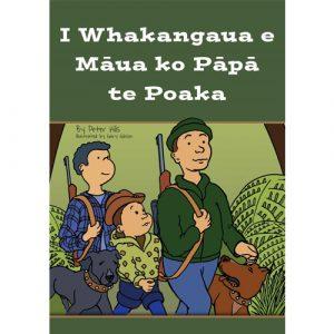 I Whakangaua e Māua ko Pāpā te Poaka